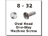 8-32 One Way Head Machine Screws